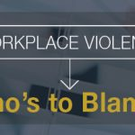 What are some examples of workplace violence?